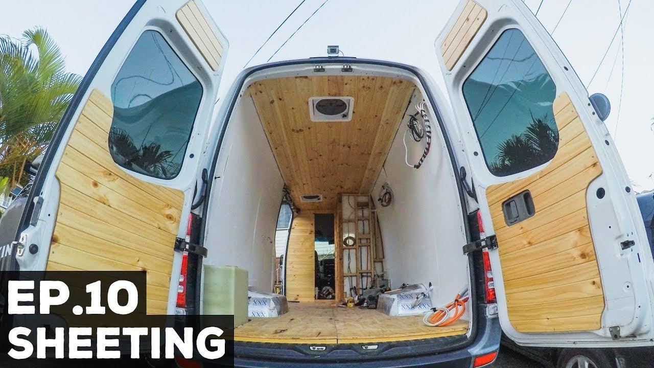 Ep 10 Sprinter Van Conversion Sheeting Camper Van Conversion Diy Diy Campervan Sprinter Van Conversion