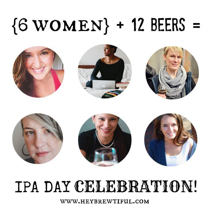 Hey, Brewtiful: {6 Women} + 12 Beers = IPA Day Celebration! #IPADay