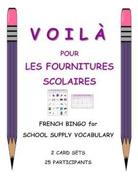 UPDATED!  Here are my VOILÀ French Bingo cards to practice school supply vocabulary. 2 card sets:  one with colour visuals and one with vocabulary words written out.