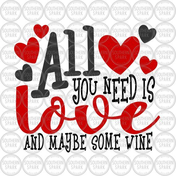 Download All You Need Is Love And Maybe Some Wine svg png eps pdf ...