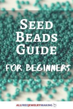 Photo of Seed Beads Guide for Beginners