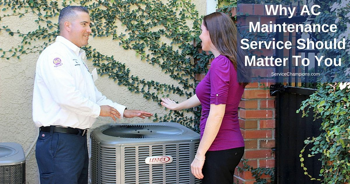 Why AC Maintenance Service Should Matter to You Ac