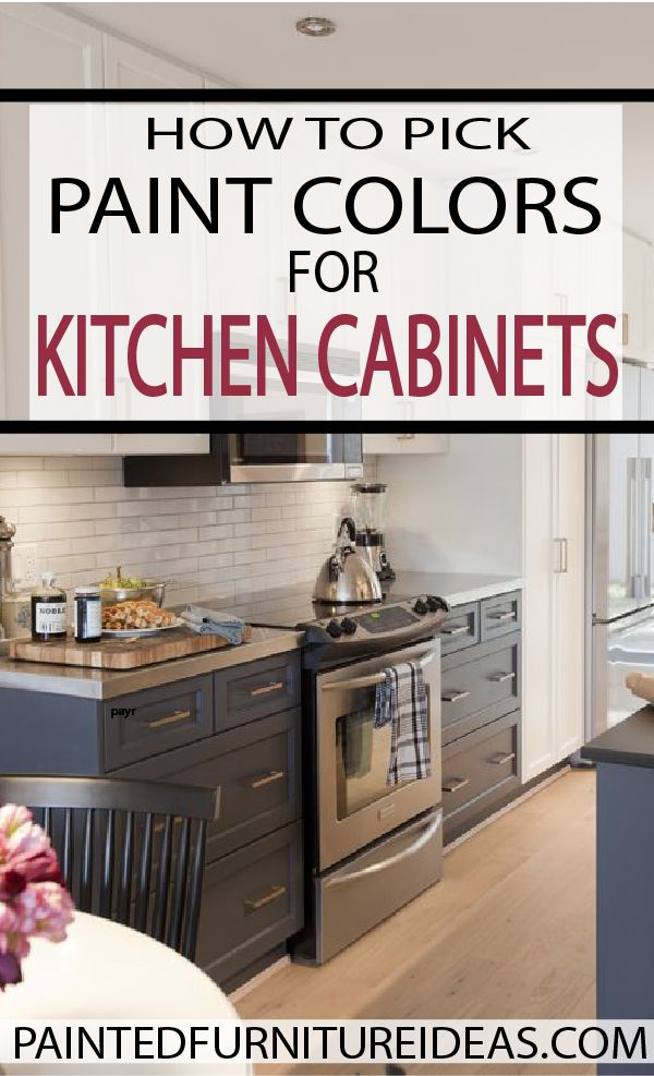 How To Pick Paint Colors For Kitchen Cabinets Painted Furniture Ideas