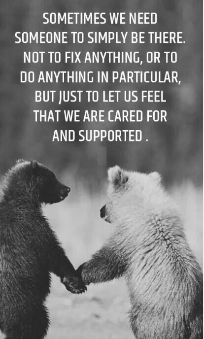 Even Though There S Bears In The Picture It S Still Inspirational Friendship Quotes Friends Quotes Positive Quotes