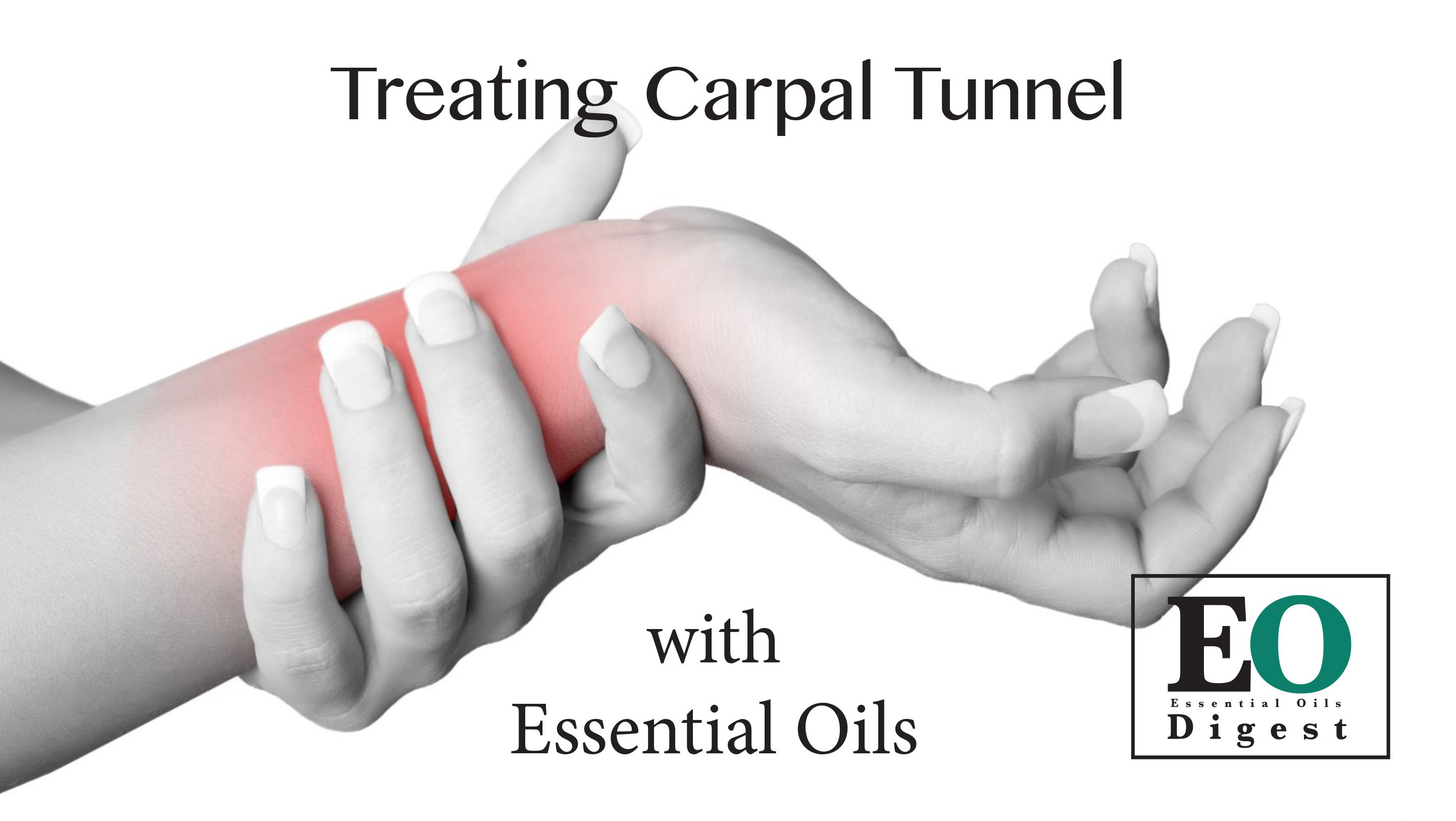 Treating Carpal Tunnel With Essential Oils Essential Oils Essential Oil Recipes Carpal Tunnel