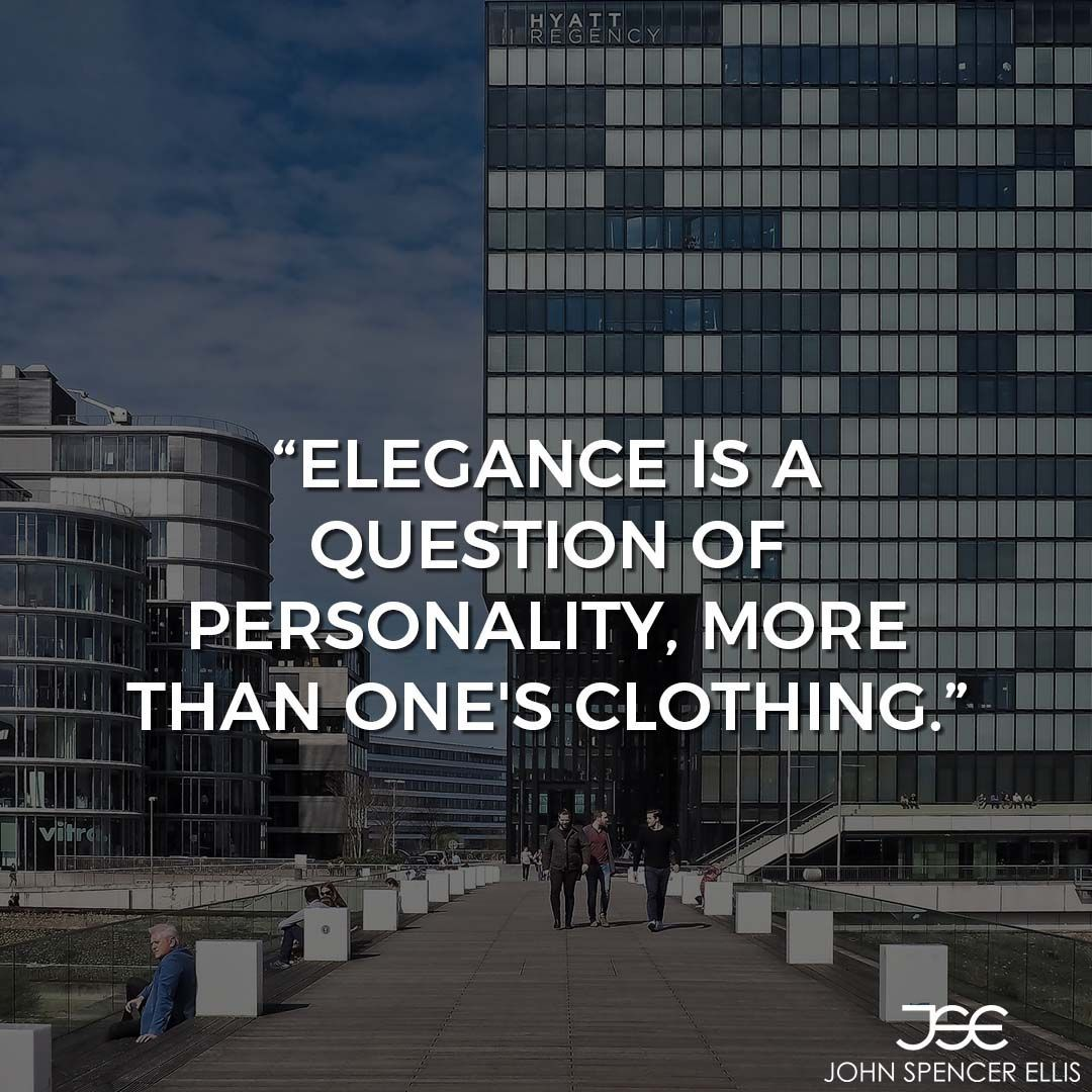 Elegance Is A Question Of Personality Morte Than One S Clothing Short Quot Business Quotes Funny Business Motivational Quotes Inspirational Quotes About Love