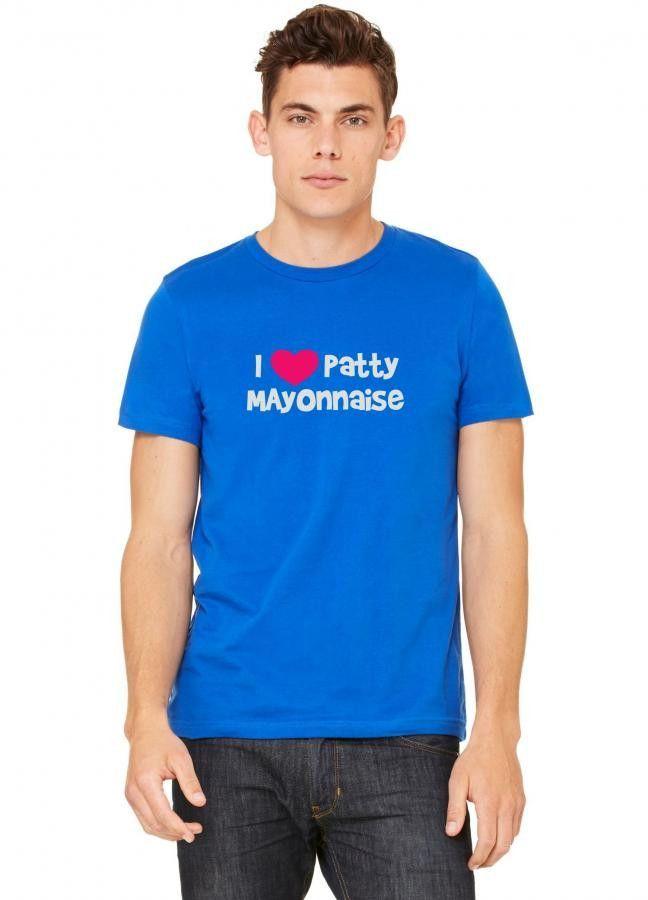i love patty mayonnais T-Shirt