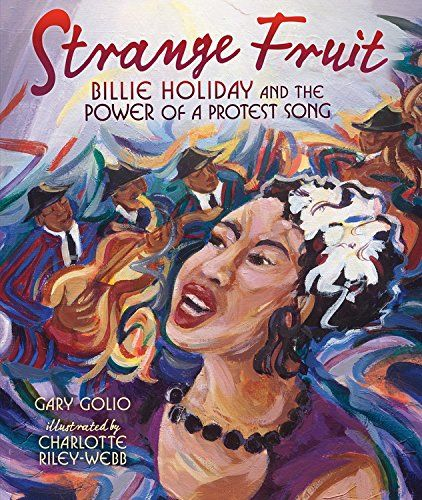 Children's books about African American singers for Black History Month | Strange Fruit: Billie Holiday and the Power of a Protest Song