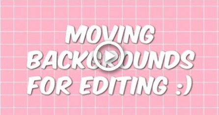 Tumblr moving backgrounds for editing -   7 makeup Tumblr background ideas