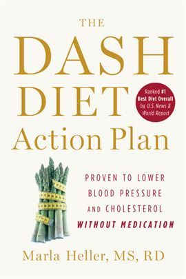 THE DASH DIET ACTION PLAN Marla Heller  The user-friendly guide to the DASH diet.