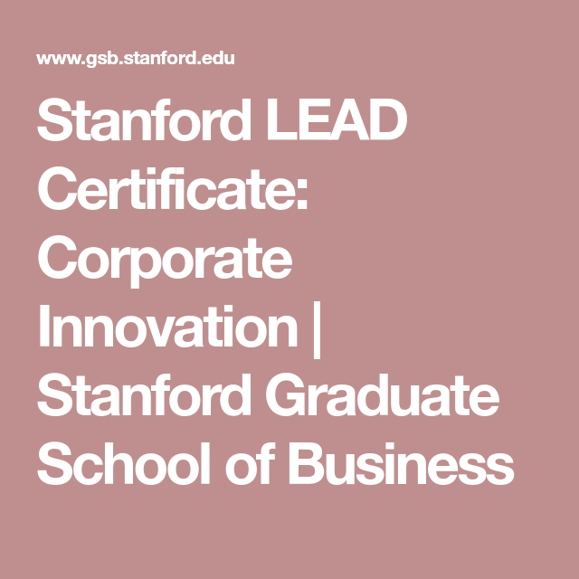 Stanford LEAD Certificate: Corporate Innovation   Stanford Graduate ...
