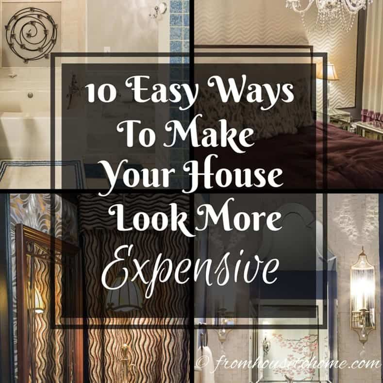 10 Easy Ways To Make Your House Look More Expensive (With