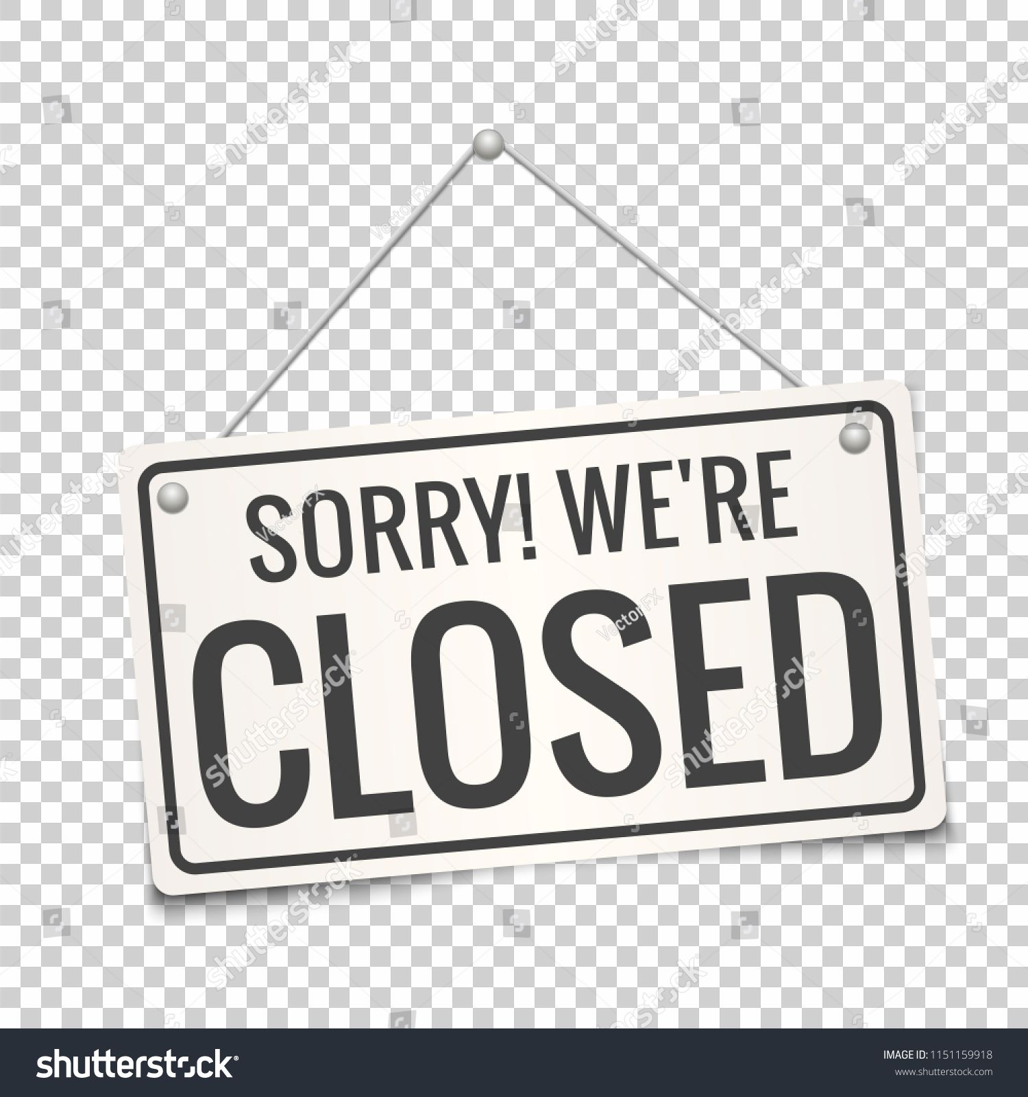 Sorry We Are Closed White Sign With Shadow Isolated On Transparent Background Realistic Vector Il Business Signs Social Media Design Graphics Sign Templates
