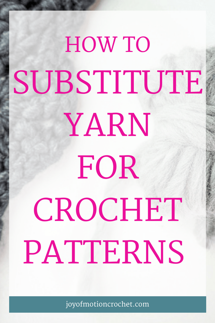 HOW TO: Substitute yarn for crochet patterns