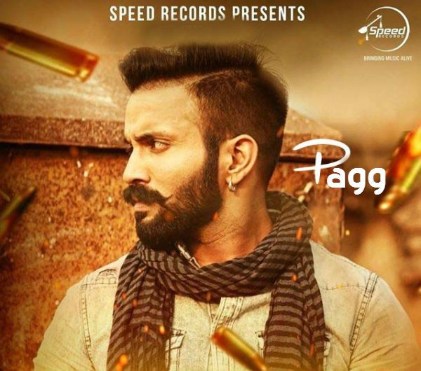 Dilpreet Dhillon Pagg Ft Goldy Desi Crew Punjabi Single Mp3 Song Download Mp3 Song Songs