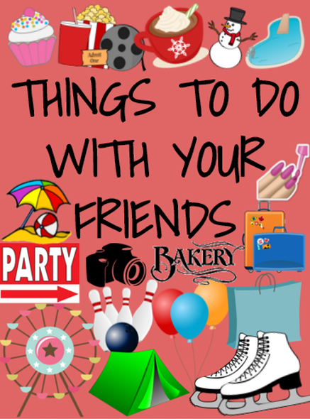 Things to do with your friends!