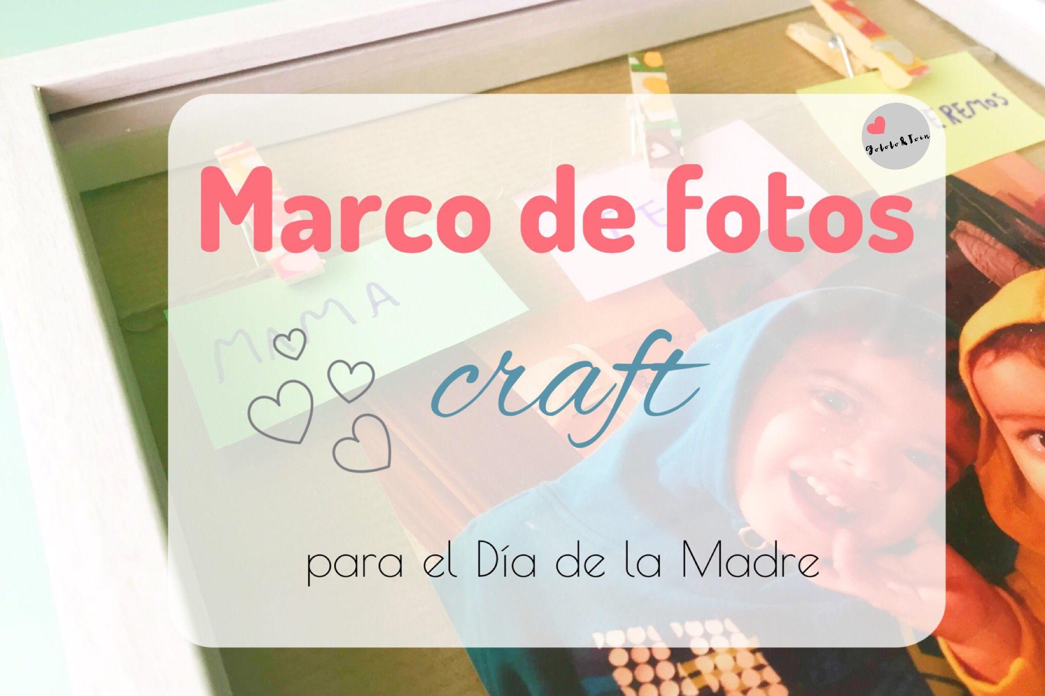 Marco de fotos craft para el Día de la Madre | VARIOS | Pinterest