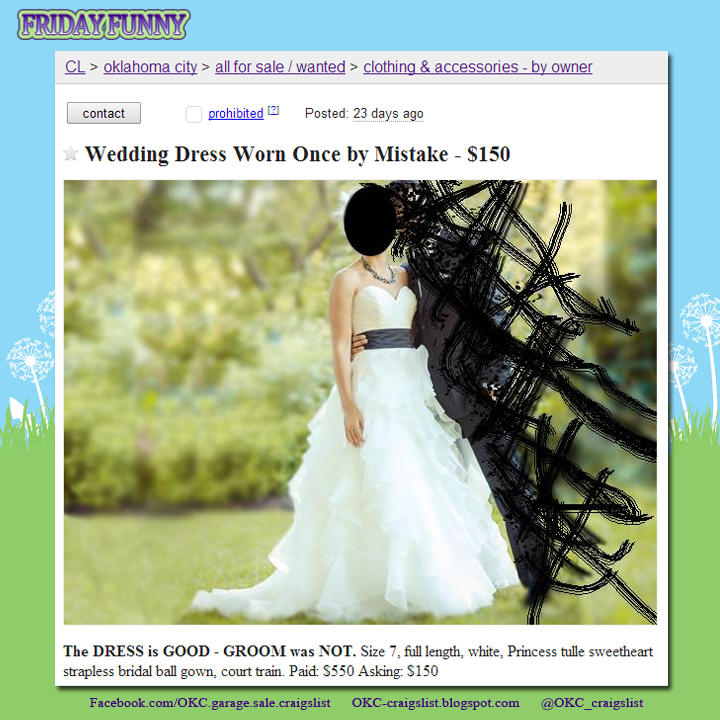 Friday Funny Craigslist Ad Craigslist Wedding Dress Worn Once By Mistake Funny Craigslist Ads Craigslist Funny Funny Ads
