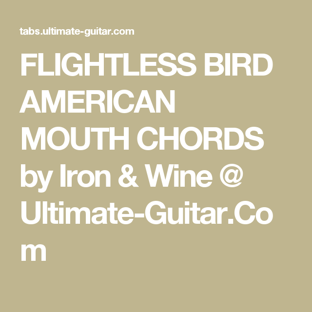 Flightless Bird American Mouth Chords By Iron Wine Ultimate