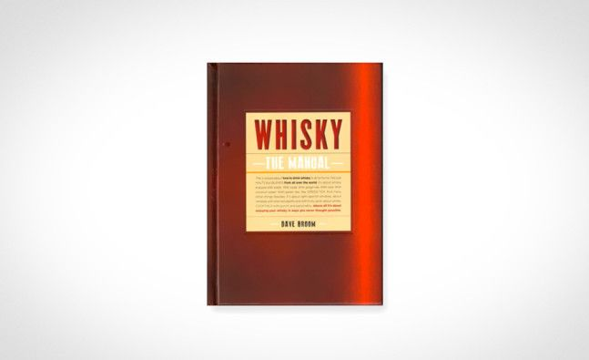 Whisky The Manual Is Your Guide To All Things Whisky Whisky