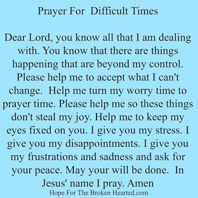A Prayer For Difficult Times...