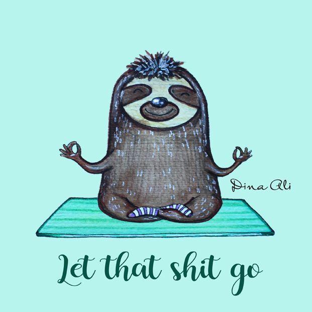 Let That Shit Go Lustig Yoga Spruch Yoga Mama Lustige Spruche