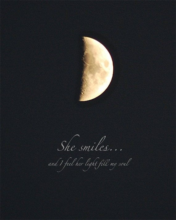She Smiles And I Feel Her Light Fill My Soul Waxing Moon First Quarter Taken 18th June 2010 This Can Be Cust Moon Love Quotes Moon Quotes Soul Quotes