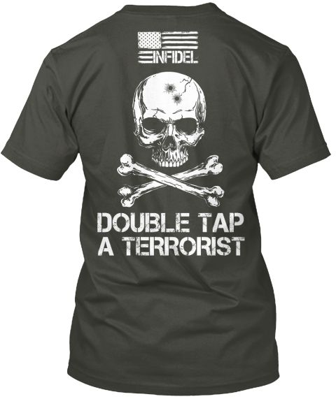 Infidel Make A Difference In The World Infidel Double Tap A Terrorist Smoke Gray T-Shirt Back