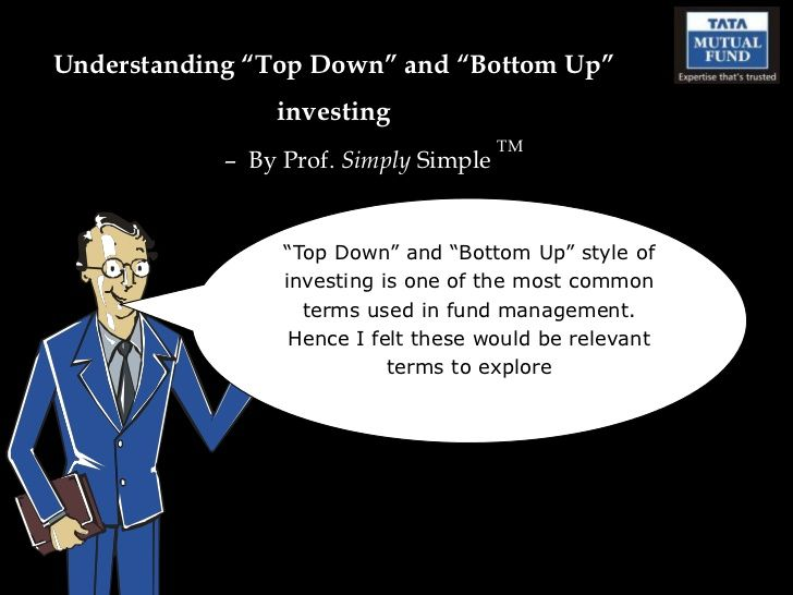 understanding-top-down-and-bottom-up-investing by Savio Crasto via Slideshare