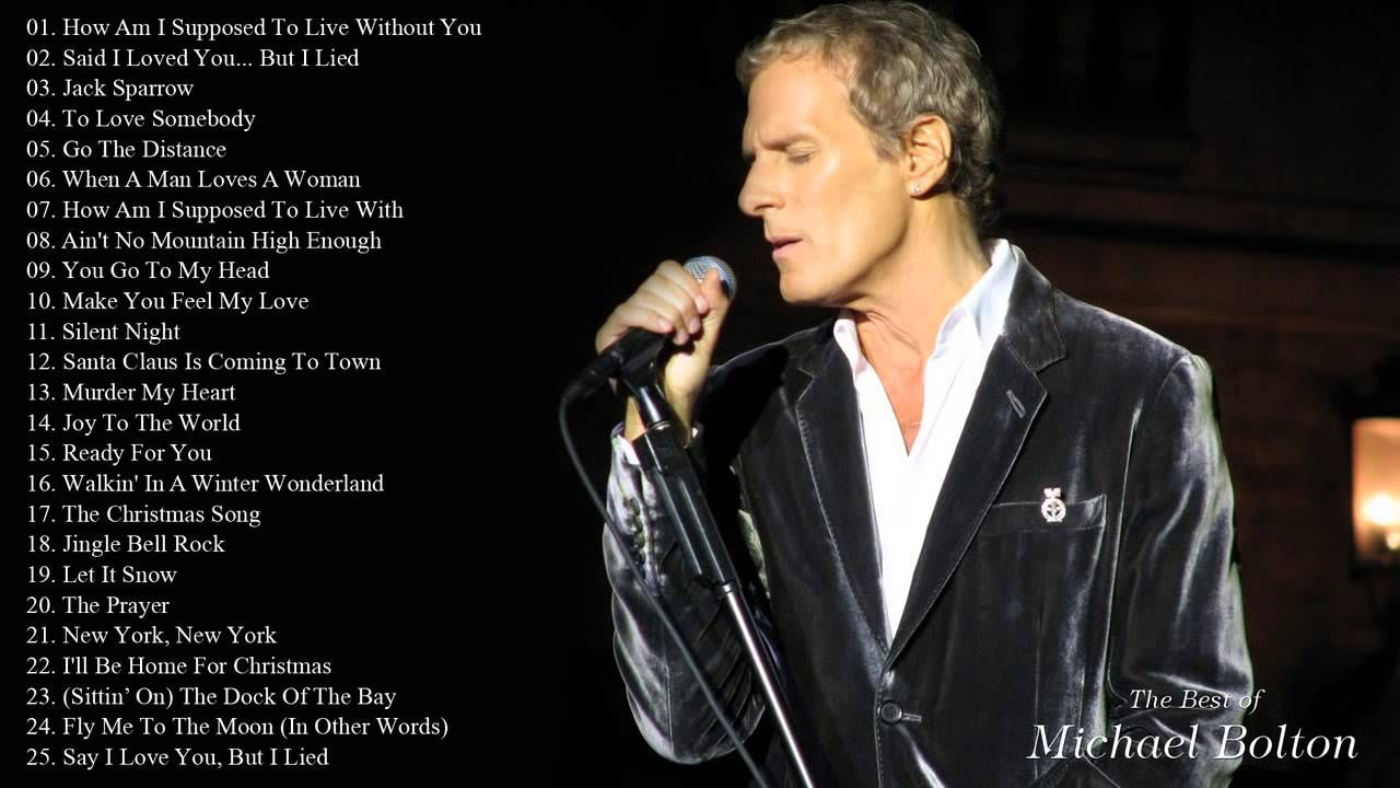 Best Songs Of Michael Bolton Michael Bolton S Greatest Hits