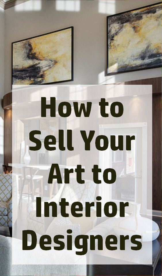 Delicieux How To Sell Your Art To Interior Designers Business Of Art Expert Barney  Davey Maintains That