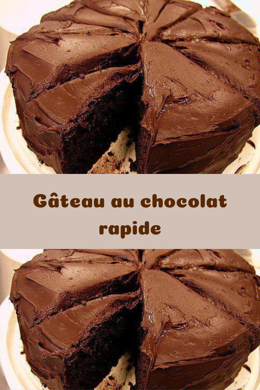 Gateau Au Chocolat Rapide En 2020 Gateau Chocolat Rapide Moelleux Au Chocolat Facile Idee Dessert Facile
