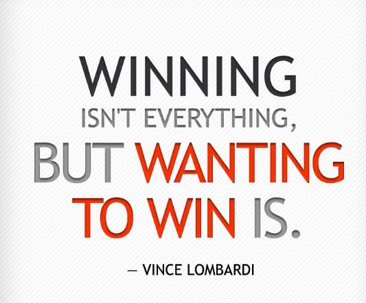 Quotes About Winning Winning Isn't Everything But Wanting To Win Is Sports Motivation .