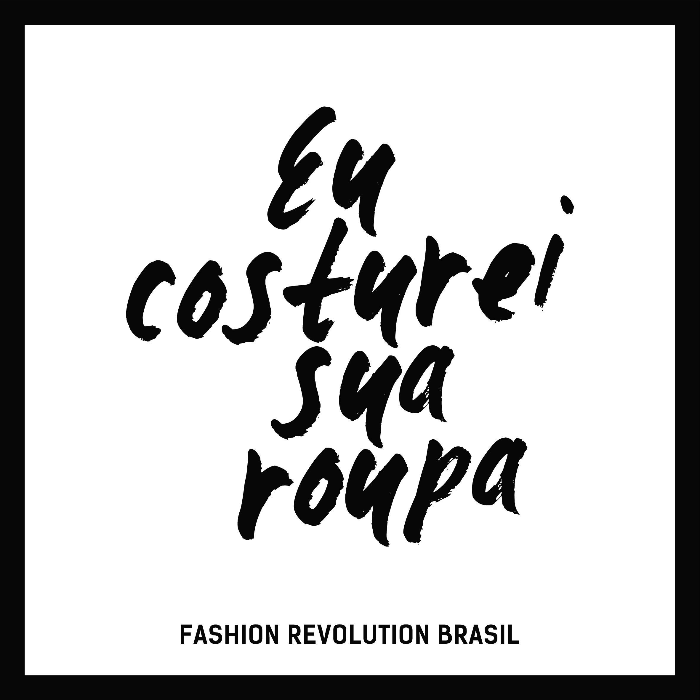 Pin De Fashion Revolution Brasil Em Quem Fez Eu Fiz Moda Sustentavel Design De Moda Grife