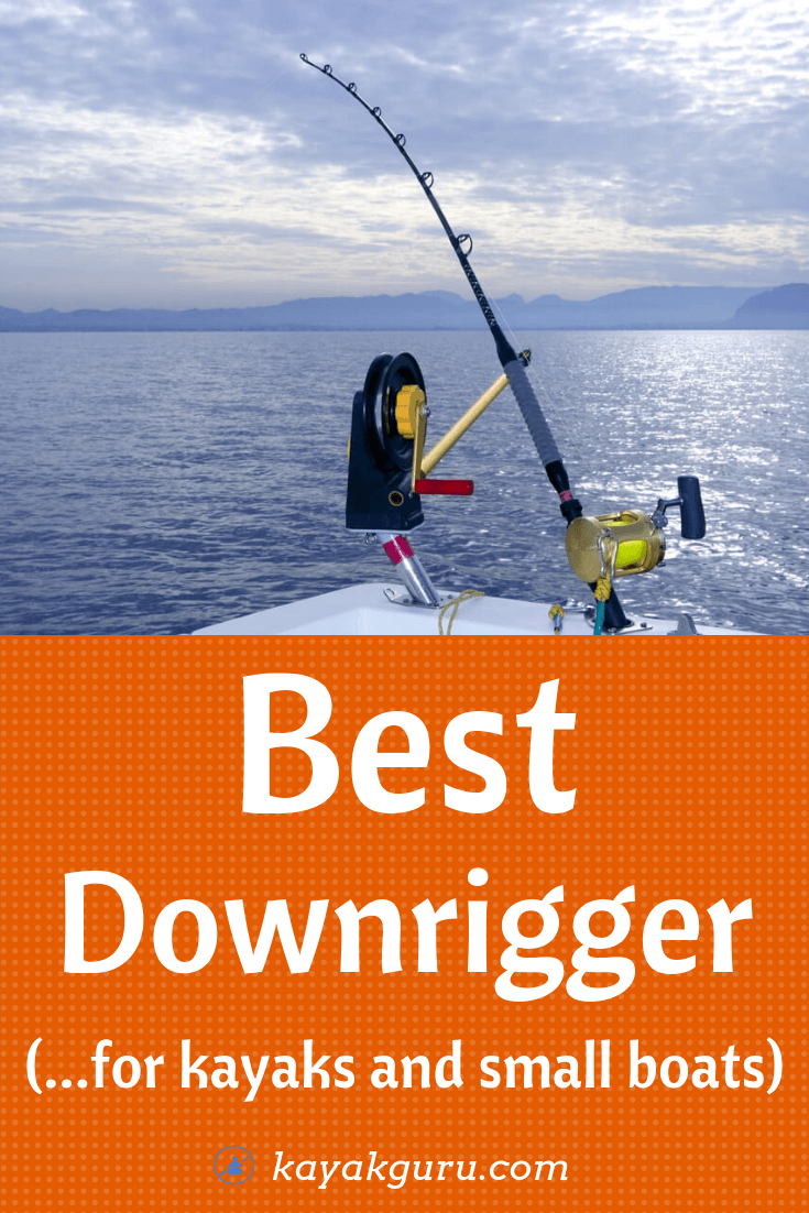 Best Downriggers For Kayaks And Small Boats [2019] - Guide