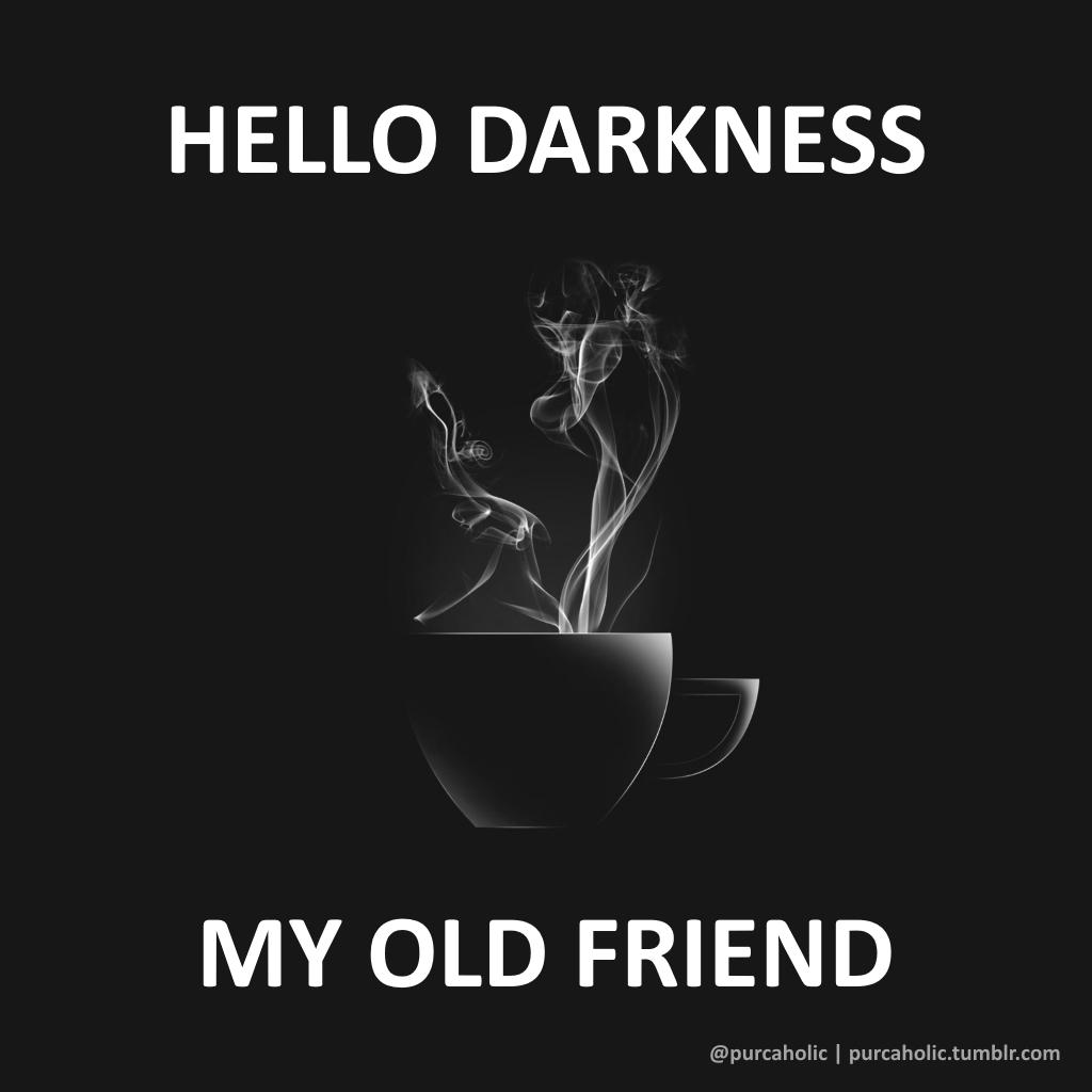 hello darkness my old friend dark coffee mug coffeemug