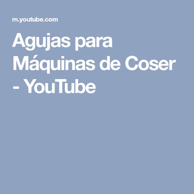 Agujas para Máquinas de Coser - YouTube