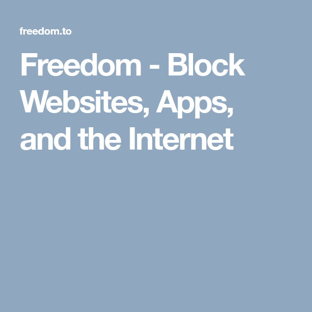 Freedom Block Websites, Apps, and the