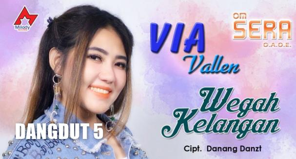 Download Lagu Via Vallen Wegah Kelangan Mp3 Mp4 Lagu Danang