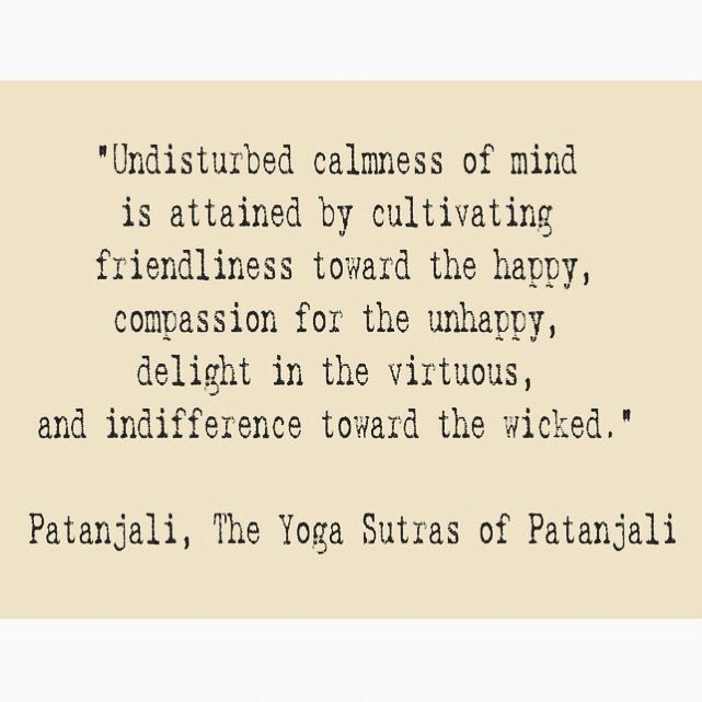 Undisturbed Calmness Of The Mind Yoga Sutras Of Patanjali Via Instagram Sabrinadivina Namaste Patanjali Yoga Sutras Yoga Philosophy Ashtanga Yoga