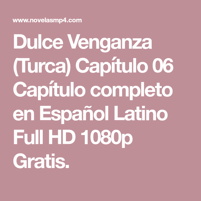 Dulce Venganza Turca Capitulo 06 Capitulo Completo En Espanol Latino Full Hd 1080p Gratis Venganza Series Completas En Espanol Series Y Novelas