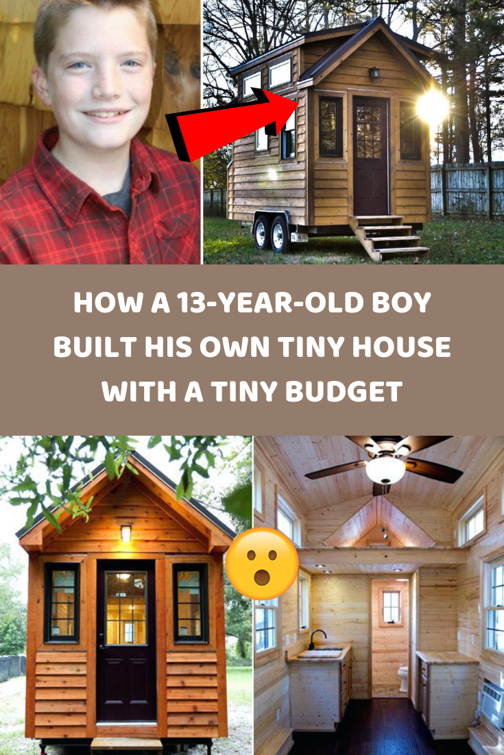 How A 13 Year Old Boy Built His Own Tiny House With A Tiny Budget