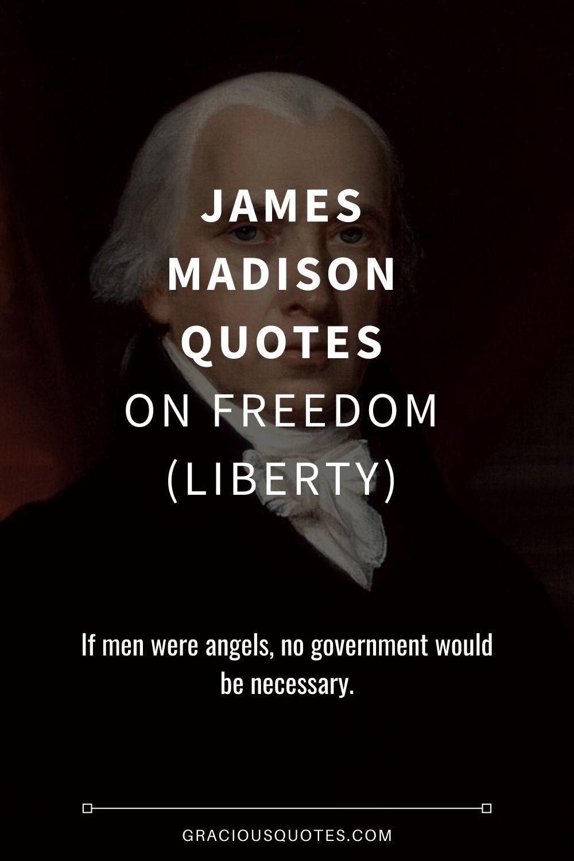 32 James Madison Quotes On Freedom Liberty James Madison Quotes Freedom Quotes James Madison