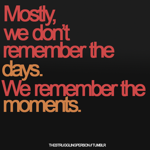 Remember Moments Quotes Funny Quotes About Life Past Love Quotes