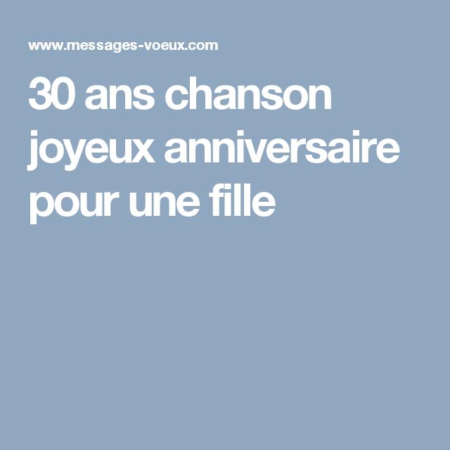 30 Ans Chanson Joyeux Anniversaire Pour Une Fille Anniversaire