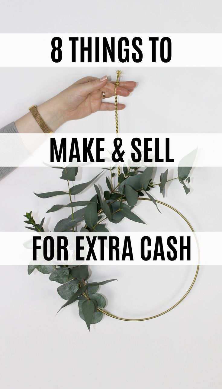 8 Things to Make and Sell for Money on the Side