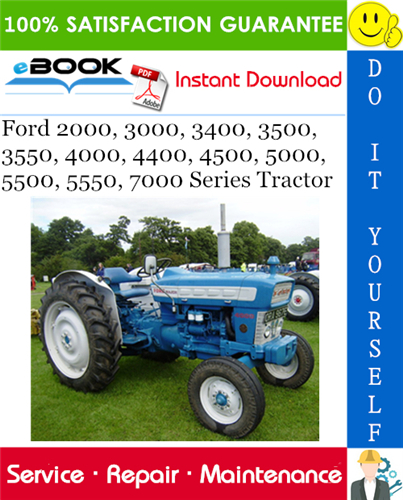 Ford 2000 3000 3400 3500 3550 4000 4400 4500 5000 5500 5550 7000 Series Tractor Service Manual In 2020 Tractors Ford Repair Manuals