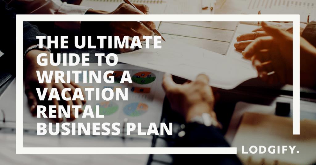 Vacation Rental Business Plan Template (12 Steps + PDF)