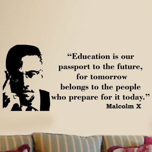 Malcolm X Education is our passport wall quote phrase by kisvinyl ...