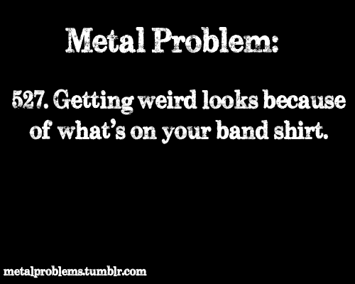 happens all the time! Even happens with my Skillet Awake and Alive shirt!!!